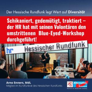 Read more about the article Schikaniert, gedemütigt, traktiert – der Hessische Rundfunk hat mit seinen Volontären den fragwürdigen Blue-Eyed-Workshop durchgeführt